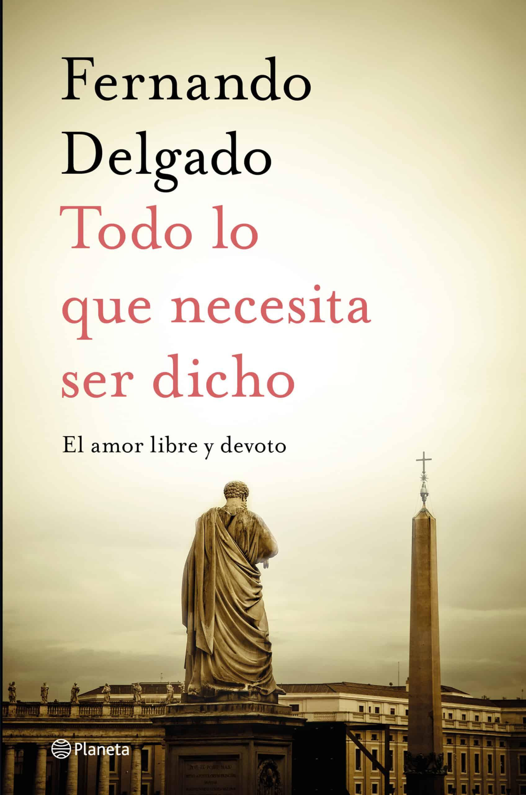 Todo lo que necesita ser dicho  La nueva obra de Fernando Delgado