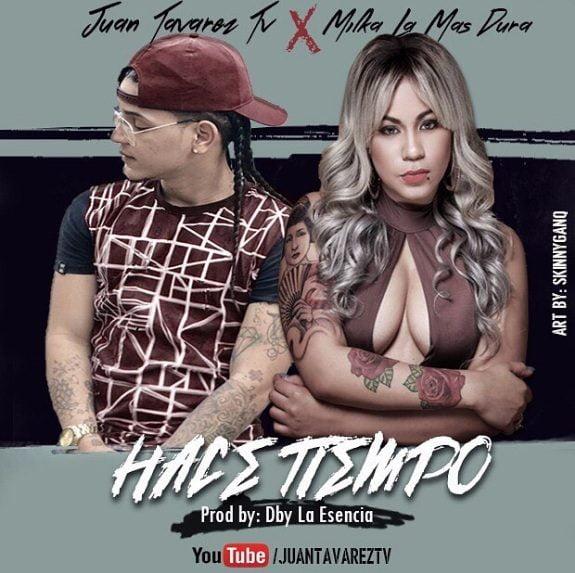 Juan Tavarez tv x Milka la mas dura – Hace Tiempo Mp3
