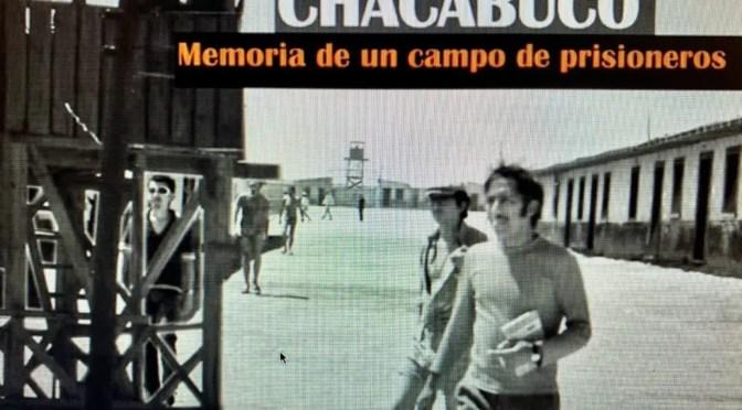 Chacabuco, Memoria de un campo de prisioneros