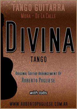 Divina, tango de Joaquin Mora y Juan de la Calle, arreglado para guitarra arreglado por el maestro Roberto Pugliese - Tapa