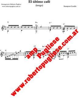 El último Café - ejemplo de la partitura del tango, arreglado para guitarra por el maestro Roberto Pugliese