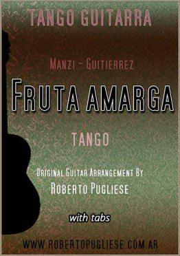 Fruta amarga - tapa de la partitura para guitarra del tango. Arreglo del maestro Roberto Pugliese . con video