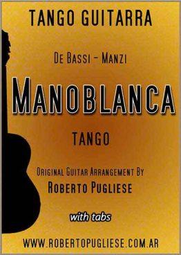 Manoblanca - tapa de la partitura para guitarra del tango. Arreglo del maestro Roberto Pugliese.