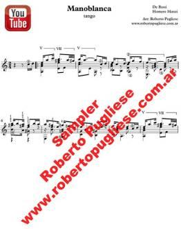 Manoblanca - ejemplo de la partitura para guitarra del tango. Arreglo del maestro Roberto Pugliese.