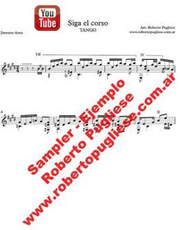"""Ejemplo de la partitura para guitarra del tango """"Siga el corso"""" de Aieta en un arreglo para guitarra del maestro argentino Roberto Pugliese. con VIDEO-"""