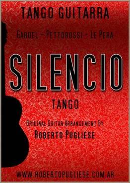 """Tapa dela partitura para guitarra del tango """"Silencio"""" de Gardel y Le Pera en un arreglo del músico argentino Roberto Pugliese. Con video y tablatura"""
