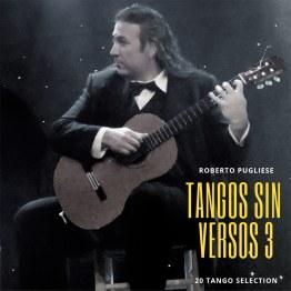 Tapa cd Tangos sin versos 3. Download. 20 Tangos instrumentales en guitarra por Roberto Pugliese