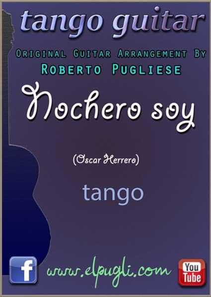 Nochero Soy - Tango guitarra. Cover de la partitura original para guitarra con video y tablatura por Roberto Pugliese