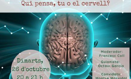Qui pensa , tu o el cervell?