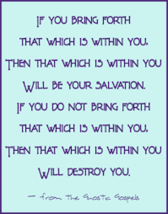 bring forth what is in you