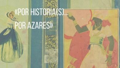 Photo of Por Historia(s), por azares…