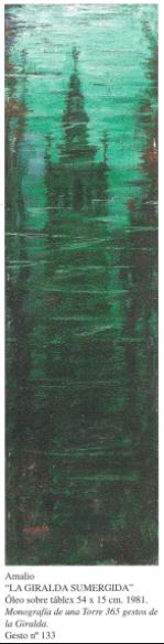 El pintor Amalio se enamoró perdidamente de la Giralda. Poco le importaba si era roja o de cal blanca. Para que ella le quisiera le pintó 365 retratos e incluso le puso un piso.