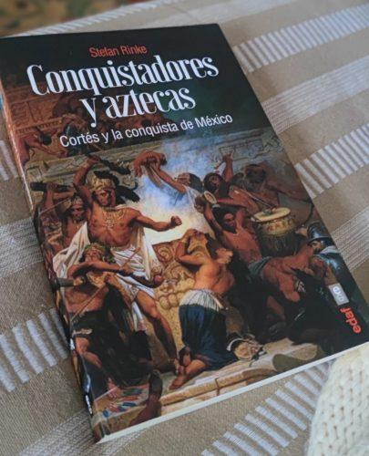 conquistadores y aztecas stefan rinke