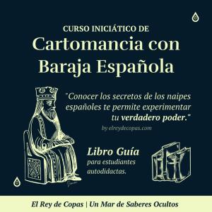Curso Iniciático de Cartomancia con Baraja Española </br>(Guía Autodidacta)