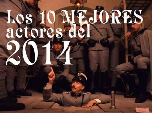 Los 10 MEJORES actores del 2014