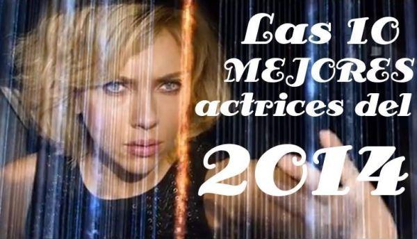Las 10 MEJORES actrices del 2014