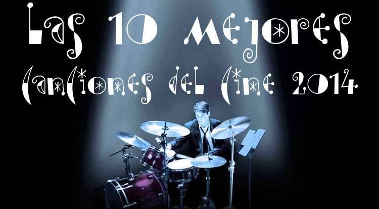Las 10 MEJORES canciones del CINE 2014