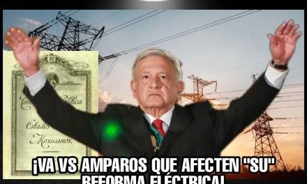 """Y NO, NO HUBO PODER HUMANO QUE CONVENCIERA A AMLO DE NO TRATAR DE MODIFICAR CONSTITUCION ¡VA VS AMPAROS QUE AFECTEN """"SU"""" REFORMA ELÉCTRICA!"""