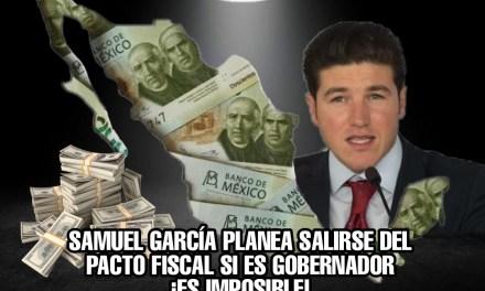 LA MENTIRA MÁS GRANDE DE ESTA CAMPAÑA LA DICE Samuel García UNA Y OTRA VEZ: SALIRSE DEL #PACTOFISCAL; ESO ES IMPOSIBLE CONSTITUCIONALMENTE