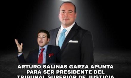 ARTURO SALINAS SE PERFILA PARA SER NOMBRADO PRESIDENTE DEL TRIBUNAL SUPERIOR DE JUSTICIA, AVALADO POR SAMUEL GARCÍA SU EXCOMPAÑERO COORDINADOR <br>