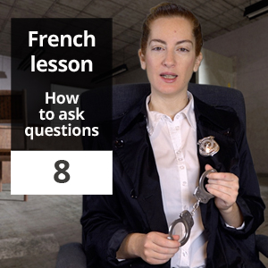 French lesson 8 – Questions in French