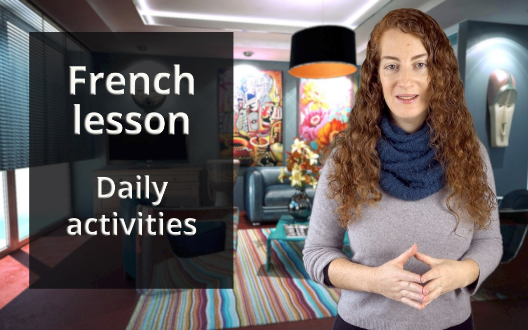 French level A1 – chapter 2 lesson 1 – Daily routine