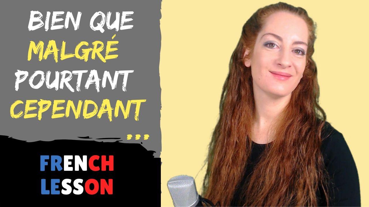 Exprimer la concession en français - French lesson - Lecon de francais