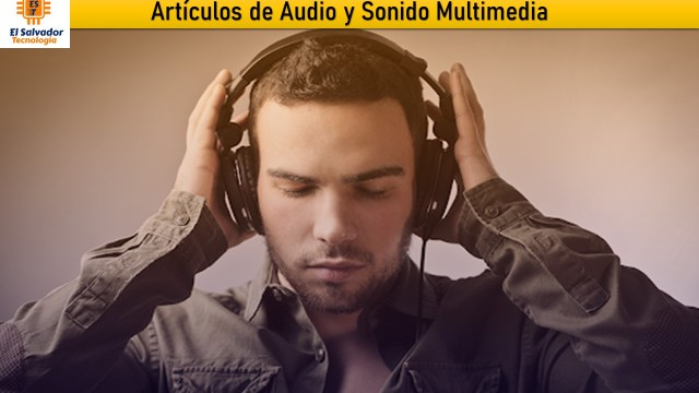 Articulos de Audioy Sonido Multimedia - El Salvador Tecnologia