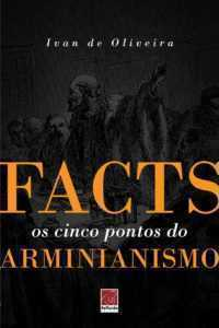 Facts - Os cinco pontos do armianismo