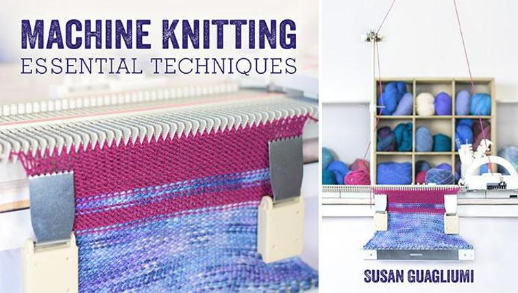 machine knitting essential techniques