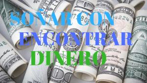 Soñar con encontrar dinero