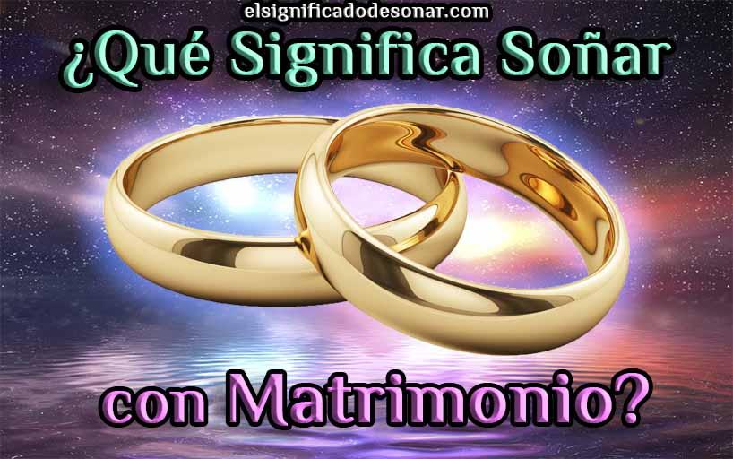 Qué Significa Soñar con Matrimonio?