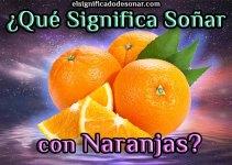 Qué Significa Soñar con Naranjas?