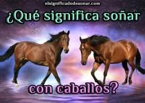Qué significa soñar con caballos?