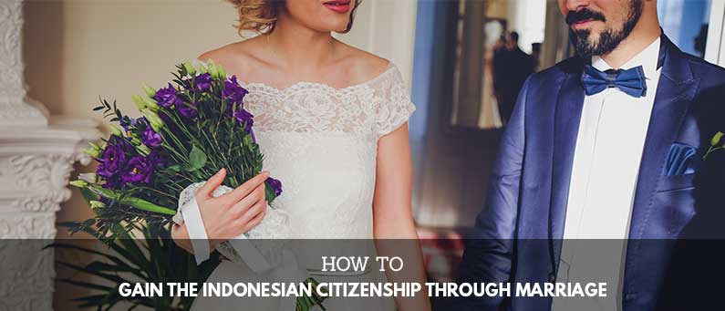How-to-Gain-the-Indonesian-Citizenship-Through-Marriage
