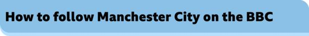 How to follow Manchester City on the BBC banner