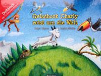 Geissbock Charly reist um die Welt