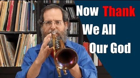 Thanksgiving Trumpet Hymn: Now Thank We All Our God