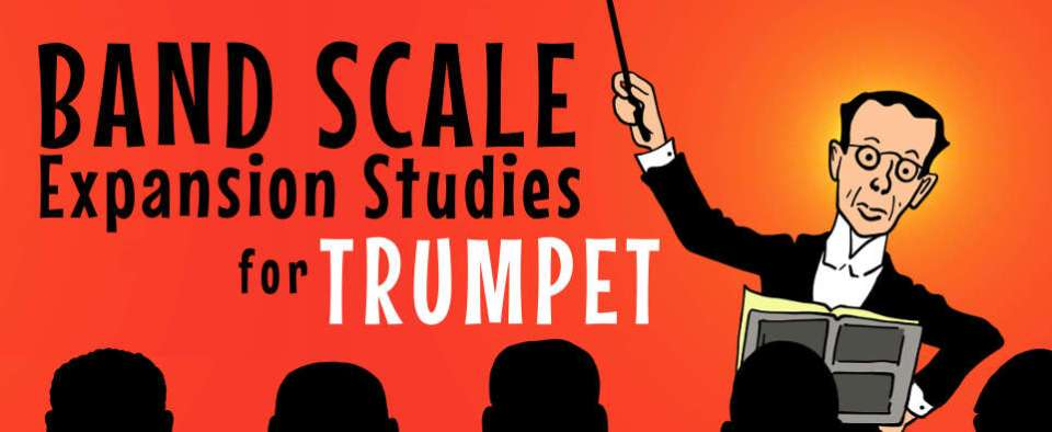 Band Scale Expansion Studies for Trumpet Scales