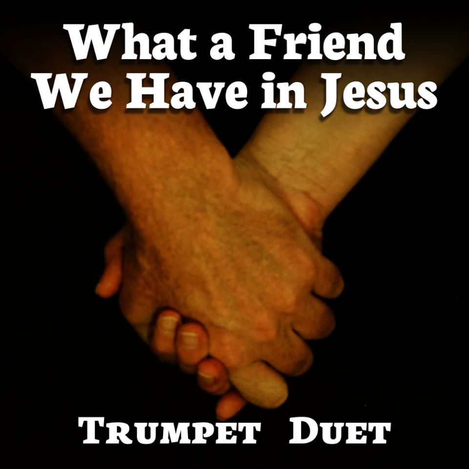What a Friend We Have in Jesus Trumpet Duet Hymn Sheet Music PDF