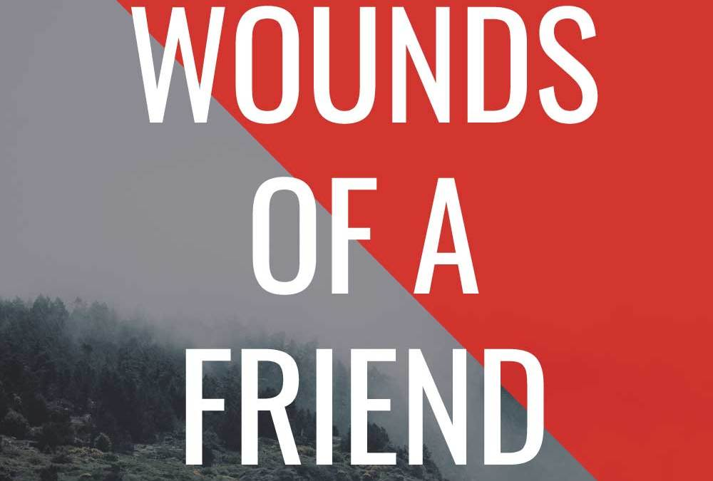 Wounds of a Friend