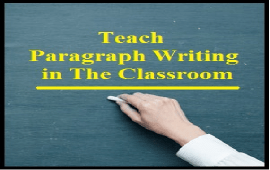 stages to teach paragraph writing in the classroom