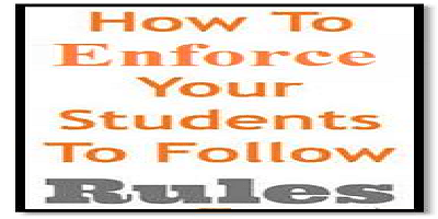 how to enforce students to follow your rules