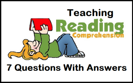 questions with answers to consider before teaching reading comprehension