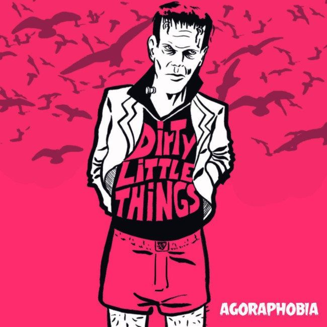 Dirty Little Things de Agoraphobia