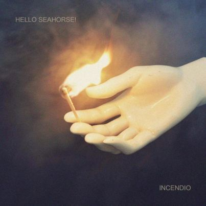"Hello Seahorse! presenta single: ""Incendio"""