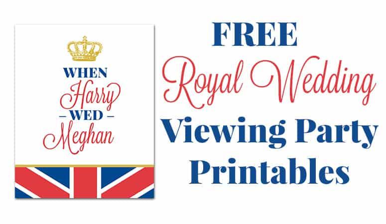 Free Royal Wedding Viewing Party Printables