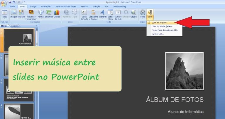 Inserir música de fundo na sua apresentação PowerPoint 2007