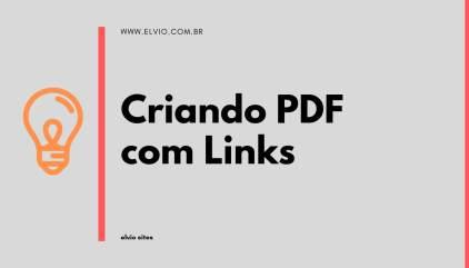 Veja como usei o Power Point para criar pdf com links e