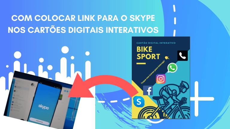 Com colocar link para o skype nos cartões digitais interativos